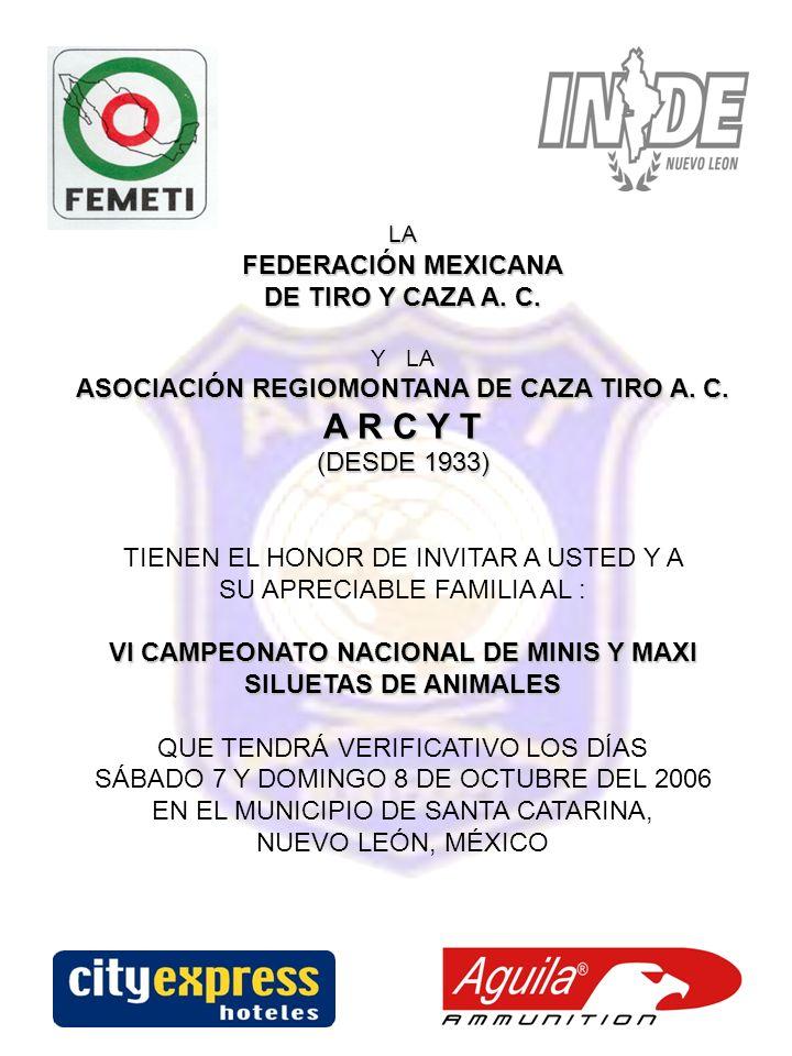 LA FEDERACIÓN MEXICANA DE TIRO Y CAZA A.C. Y LA ASOCIACIÓN REGIOMONTANA DE CAZA TIRO A.