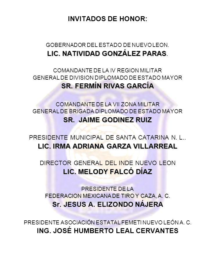 INVITADOS DE HONOR: GOBERNADOR DEL ESTADO DE NUEVO LEON.