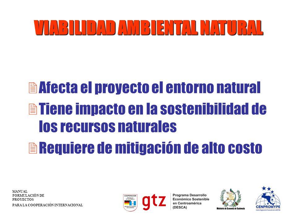 VIABILIDAD AMBIENTAL NATURAL 2Afecta el proyecto el entorno natural 2Tiene impacto en la sostenibilidad de los recursos naturales 2Requiere de mitigac