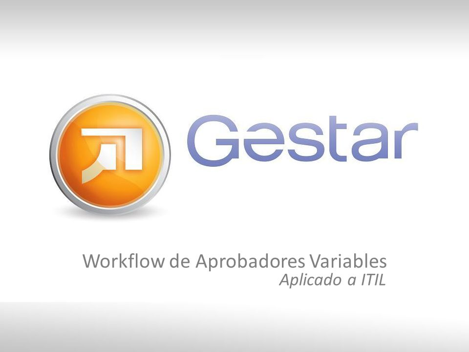 Workflow de Aprobadores Variables Aplicado a ITIL