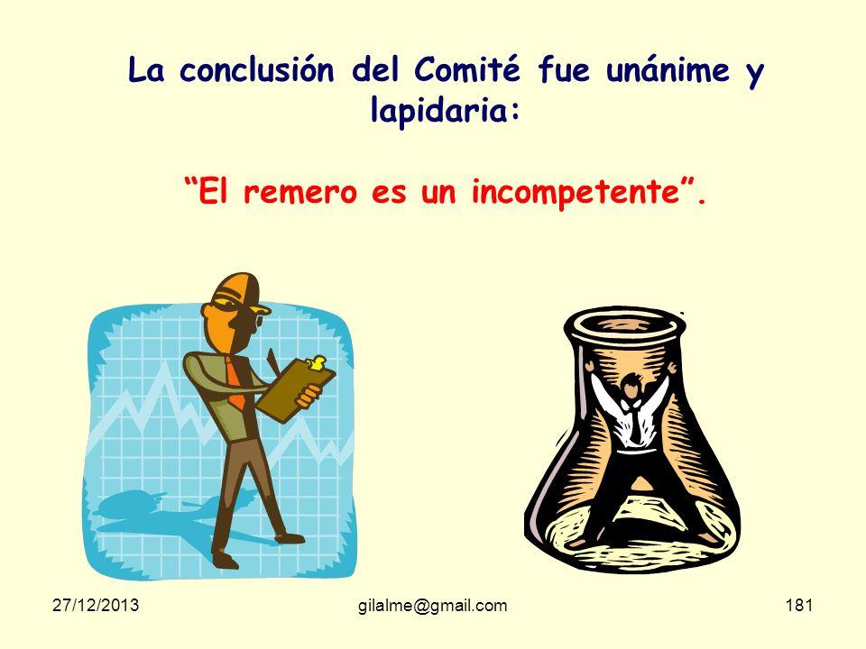 27/12/2013gilalme@gmail.com180 En el renovado Equipo Colombiano había : 1 Remero 7 Jefes de Sección 2 Asistentes al Jefe de Equipo 1 Jefe de Equipo El
