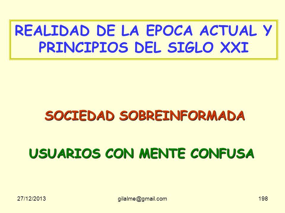 27/12/2013gilalme@gmail.com197 LOS PRINCIPIOS DE LA SIMPLEZA (4) 21. El éxito no se encuentra en el interior de las personas sino en el exterior. 22.