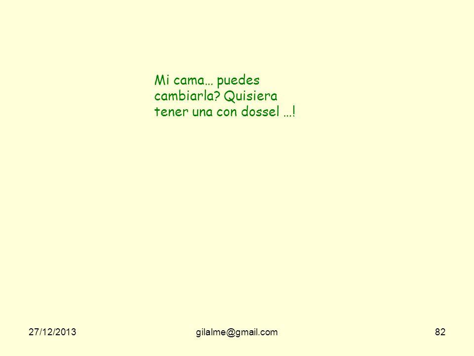 27/12/2013gilalme@gmail.com81 Increíble, eres experta en satisfacer deseos …! es mi trabajo! Cual es tu próximo deseo …?