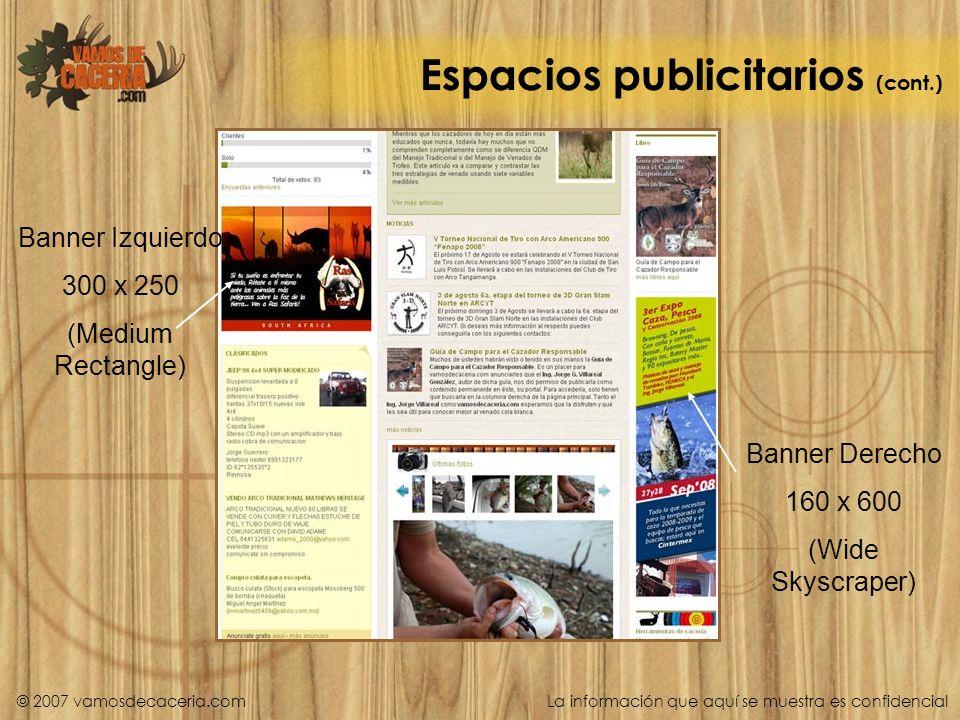 Espacios publicitarios (cont.) Banner Derecho 160 x 600 (Wide Skyscraper) Banner Izquierdo 300 x 250 (Medium Rectangle) © 2007 vamosdecaceria.com La i