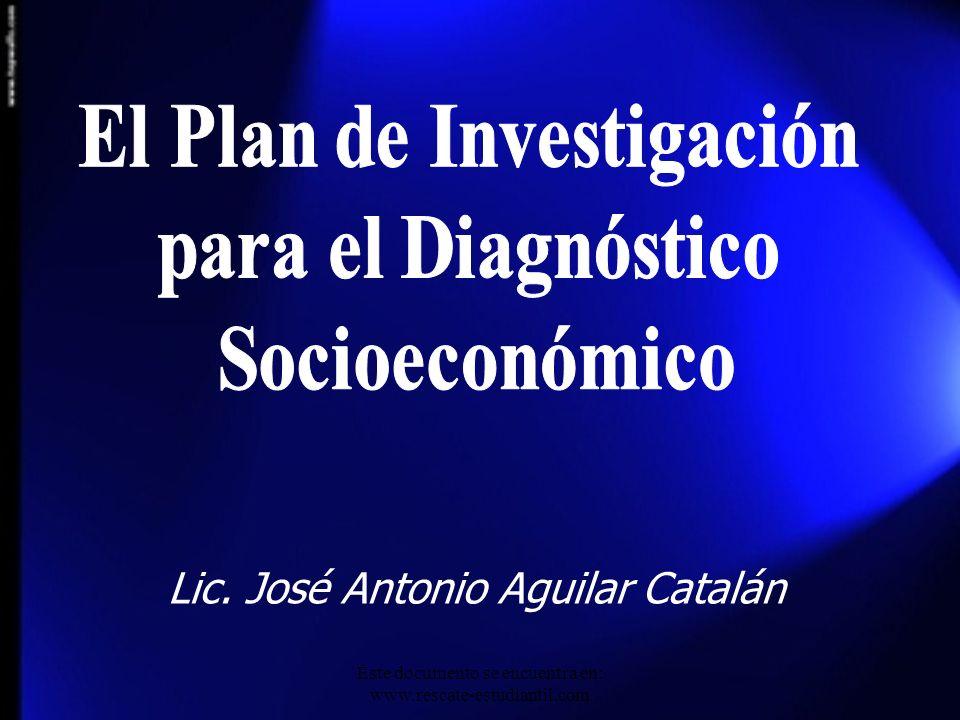 Lic. José Antonio Aguilar Catalán Este documento se encuentra en: www.rescate-estudiantil.com