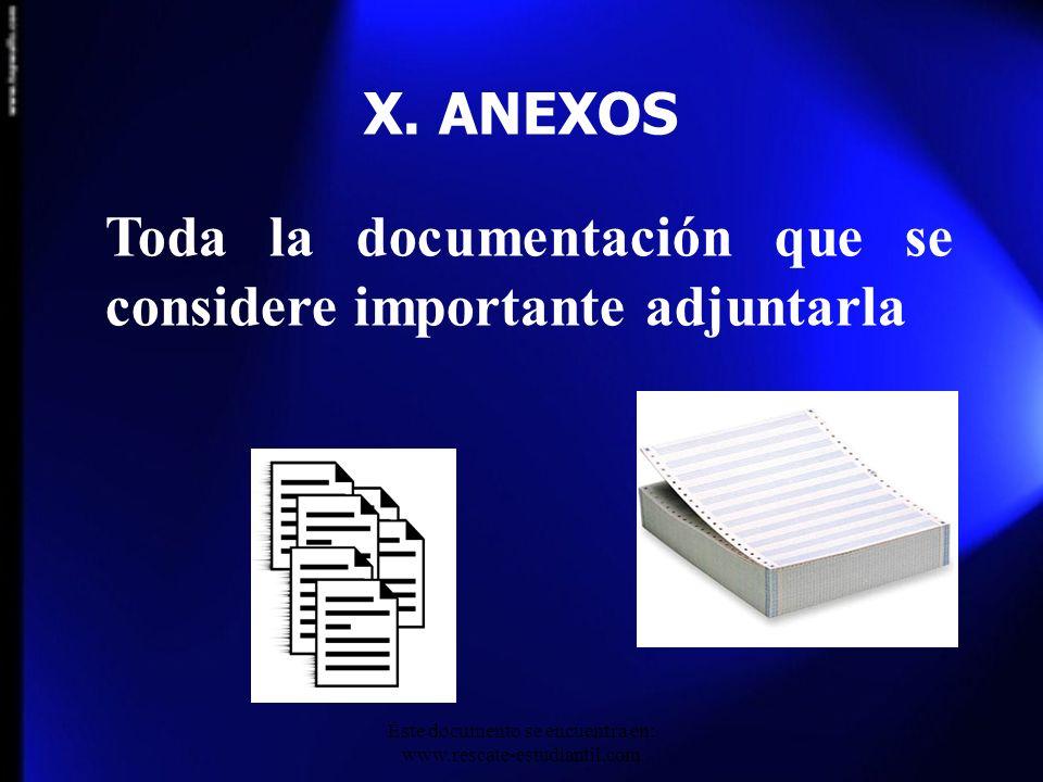 X. ANEXOS Toda la documentación que se considere importante adjuntarla Este documento se encuentra en: www.rescate-estudiantil.com