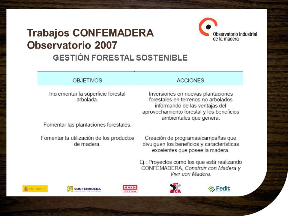 Trabajos CONFEMADERA Observatorio 2007 GESTIÓN FORESTAL SOSTENIBLE