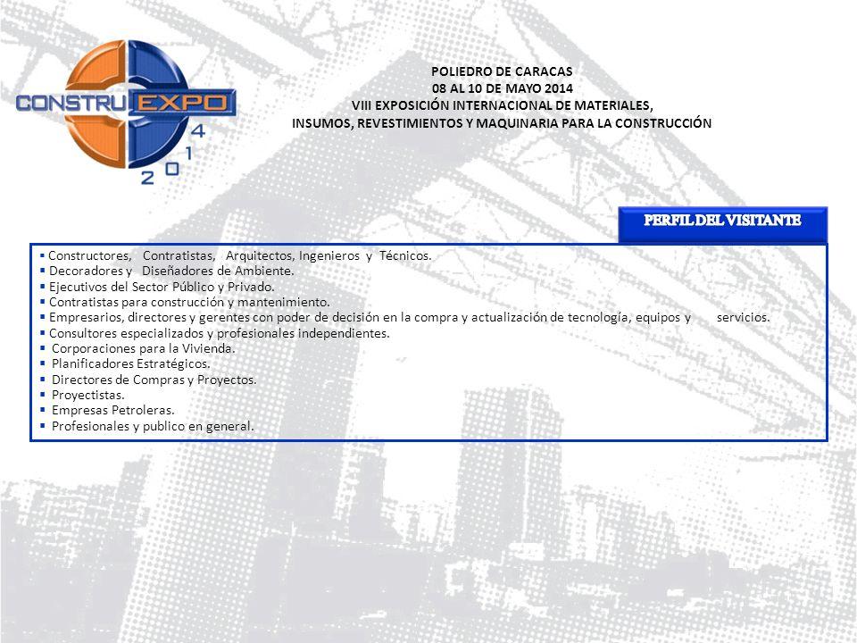 POLIEDRO DE CARACAS 08 AL 10 DE MAYO 2014 VIII EXPOSICIÓN INTERNACIONAL DE MATERIALES, INSUMOS, REVESTIMIENTOS Y MAQUINARIA PARA LA CONSTRUCCIÓN Const