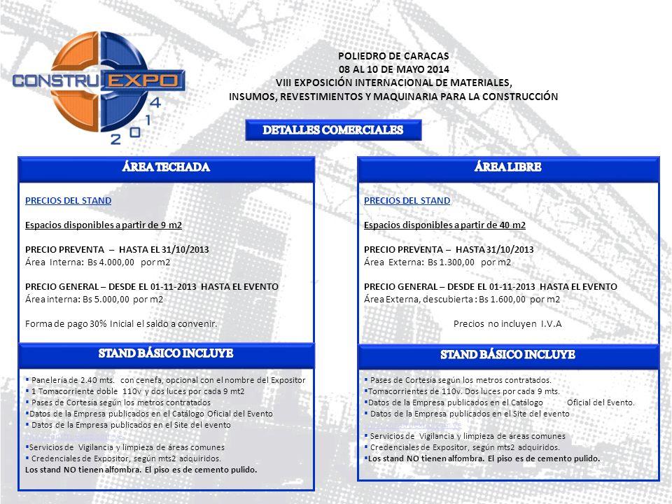 POLIEDRO DE CARACAS 08 AL 10 DE MAYO 2014 VIII EXPOSICIÓN INTERNACIONAL DE MATERIALES, INSUMOS, REVESTIMIENTOS Y MAQUINARIA PARA LA CONSTRUCCIÓN PRECI