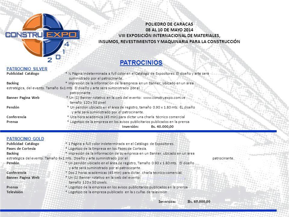 POLIEDRO DE CARACAS 08 AL 10 DE MAYO 2014 VIII EXPOSICIÓN INTERNACIONAL DE MATERIALES, INSUMOS, REVESTIMIENTOS Y MAQUINARIA PARA LA CONSTRUCCIÓN PATRO
