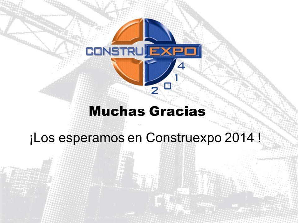¡Los esperamos en Construexpo 2014 ! Muchas Gracias