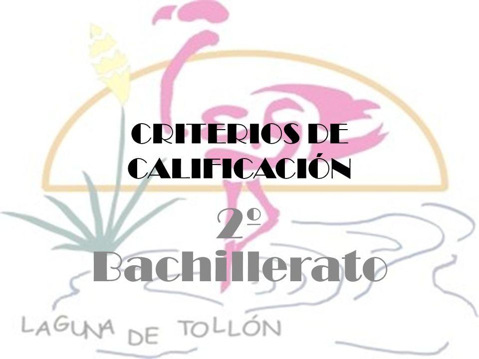 CRITERIOS DE CALIFICACIÓN 2º Bachillerato
