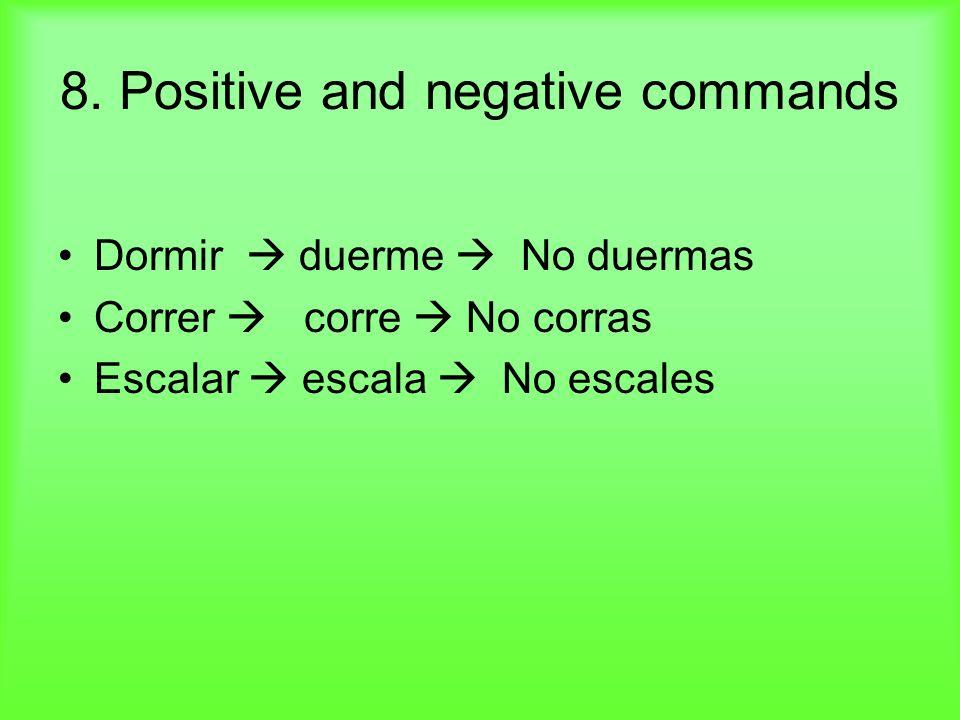 9. Negative commands -- gar gues -- car ques No juegues No saques No cargues