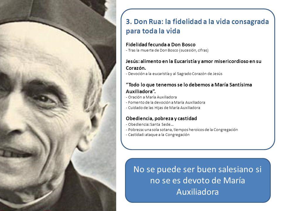 3. Don Rua: la fidelidad a la vida consagrada para toda la vida Fidelidad fecunda a Don Bosco - Tras la muerte de Don Bosco (sucesión, cifras) Jesús: