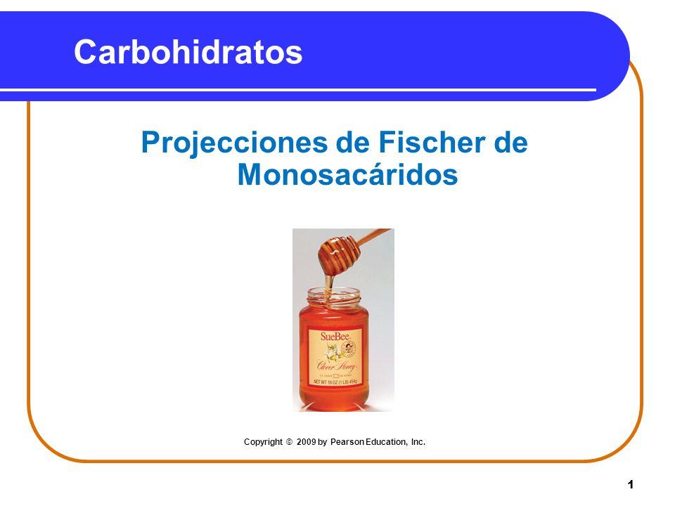 2 Proyecciones de Fischer Una proyección de Fischer se usa para representar carbohidratos.