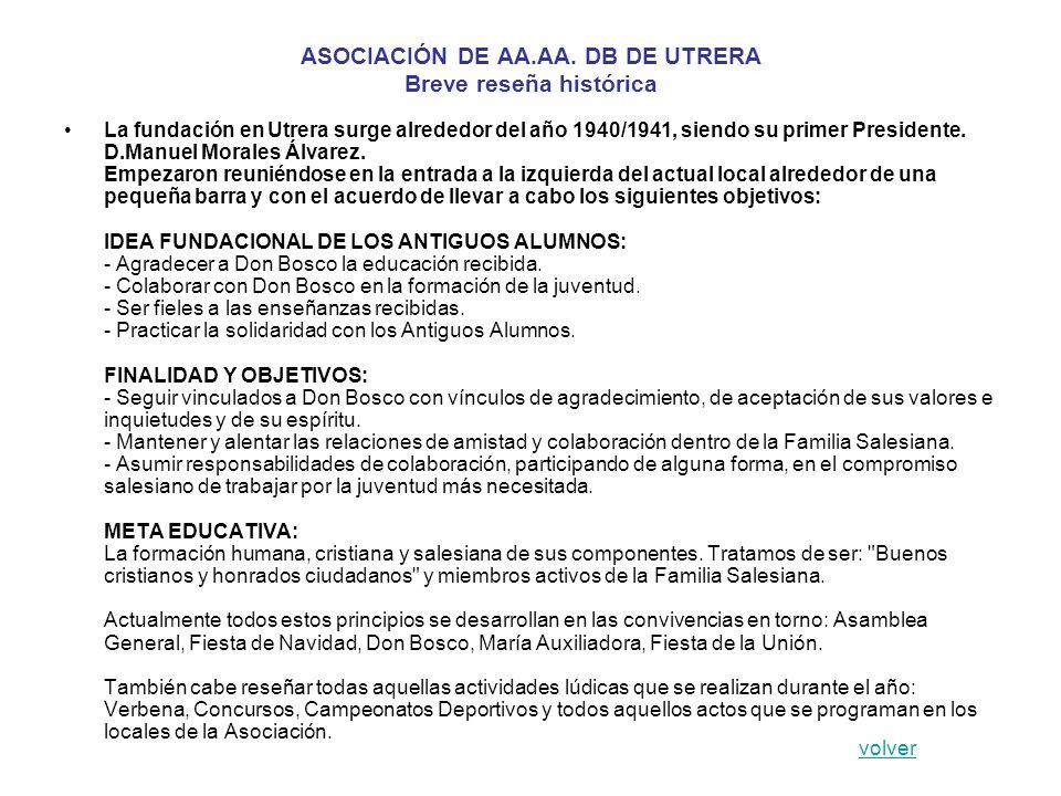 ASOCIACIÓN DE AA.AA. DB DE UTRERA Breve reseña histórica La fundación en Utrera surge alrededor del año 1940/1941, siendo su primer Presidente. D.Manu