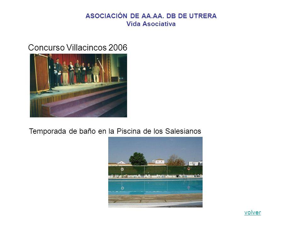 ASOCIACIÓN DE AA.AA. DB DE UTRERA Vida Asociativa Concurso Villacincos 2006 volver Temporada de baño en la Piscina de los Salesianos