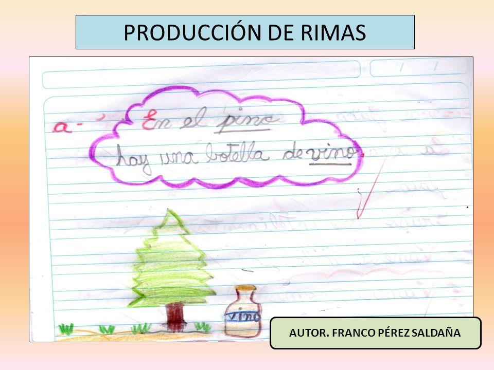 PRODUCCIÓN DE RIMAS AUTOR. FRANCO PÉREZ SALDAÑA