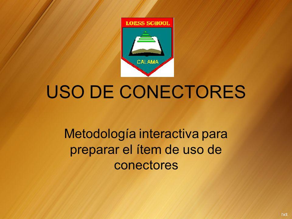 USO DE CONECTORES Metodología interactiva para preparar el ítem de uso de conectores