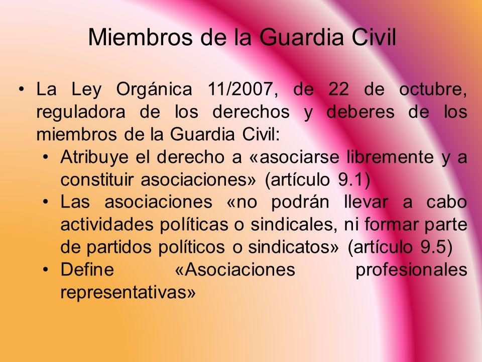 La Ley Orgánica 11/2007, de 22 de octubre, reguladora de los derechos y deberes de los miembros de la Guardia Civil: Atribuye el derecho a «asociarse