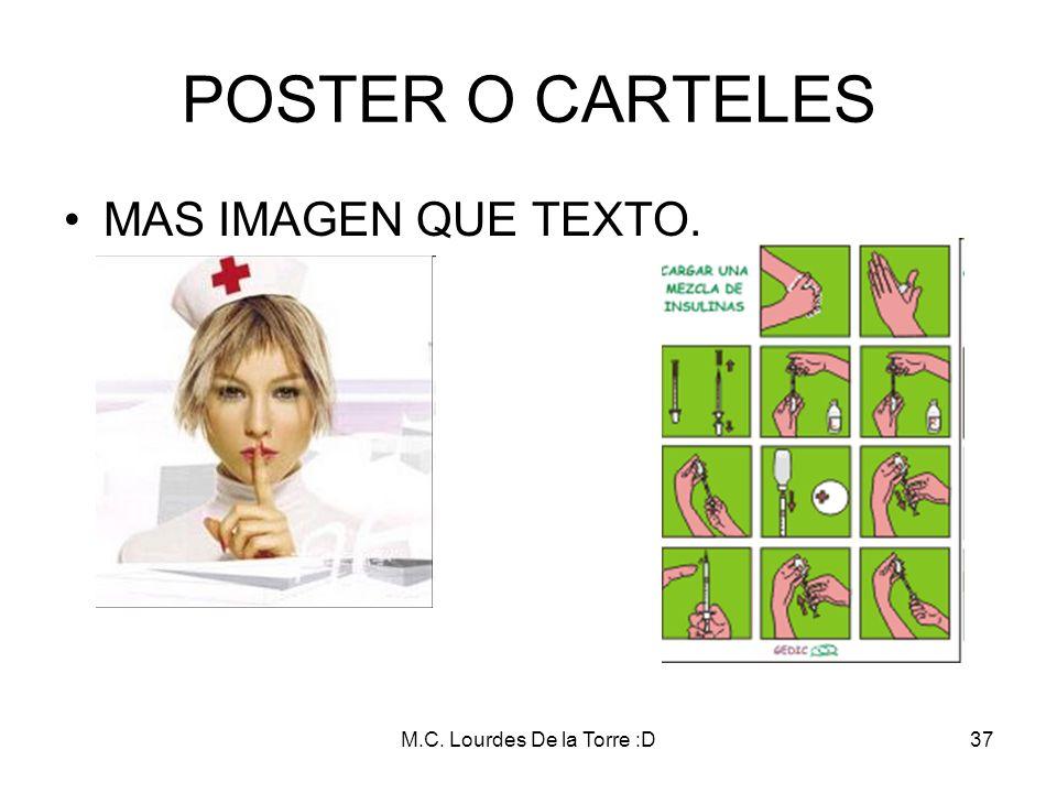 M.C. Lourdes De la Torre :D37 POSTER O CARTELES MAS IMAGEN QUE TEXTO.