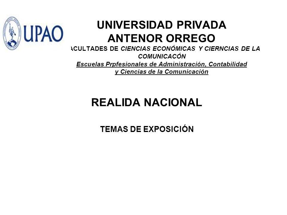UNIVERSIDAD PRIVADA ANTENOR ORREGO FACULTADES DE CIENCIAS ECONÓMICAS Y CIERNCIAS DE LA COMUNICACÓN Escuelas Prpfesionales de Administración, Contabili
