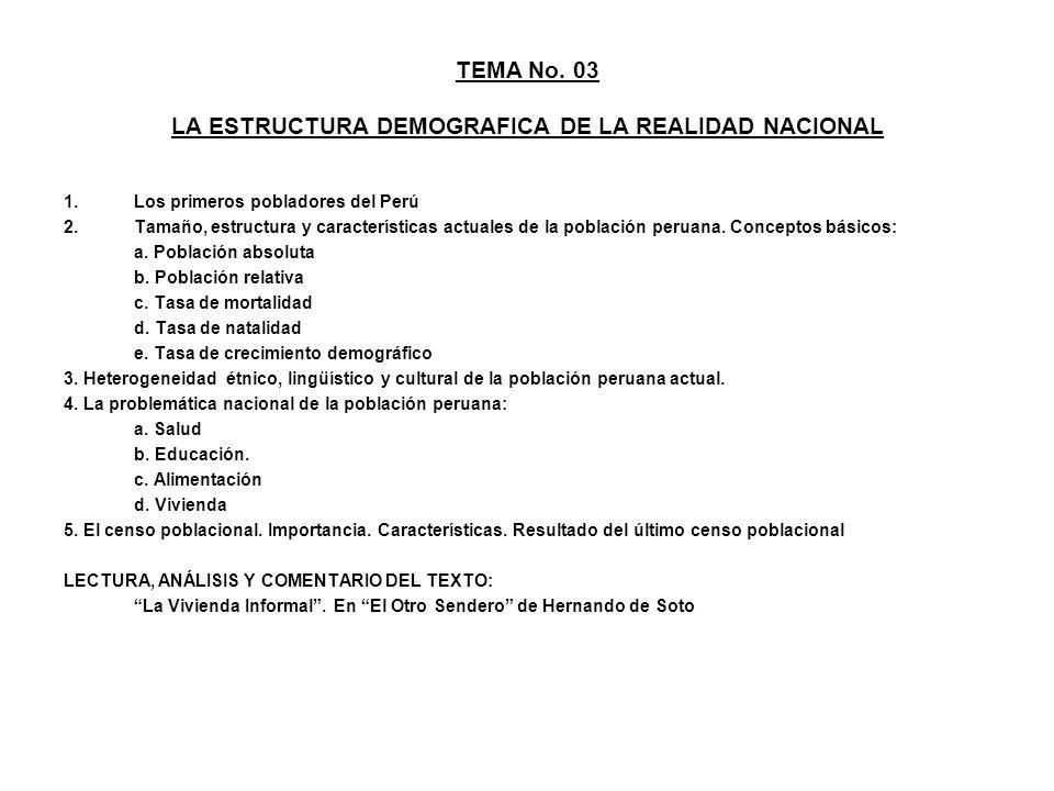 TEMA No. 03 LA ESTRUCTURA DEMOGRAFICA DE LA REALIDAD NACIONAL 1. Los primeros pobladores del Perú 2.Tamaño, estructura y características actuales de l