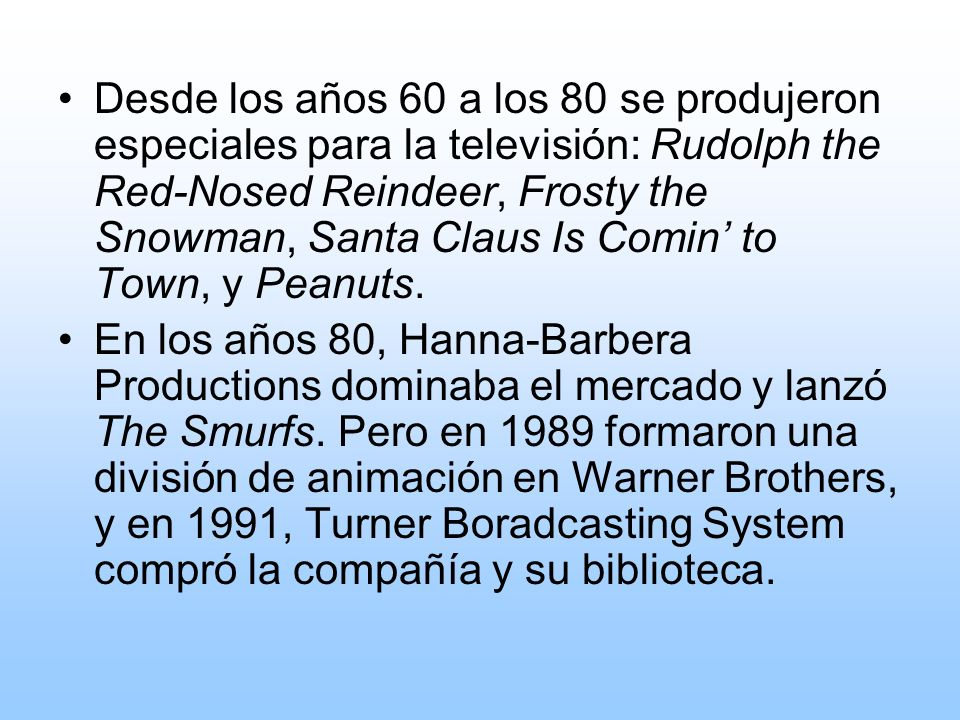 Desde los años 60 a los 80 se produjeron especiales para la televisión: Rudolph the Red-Nosed Reindeer, Frosty the Snowman, Santa Claus Is Comin to To