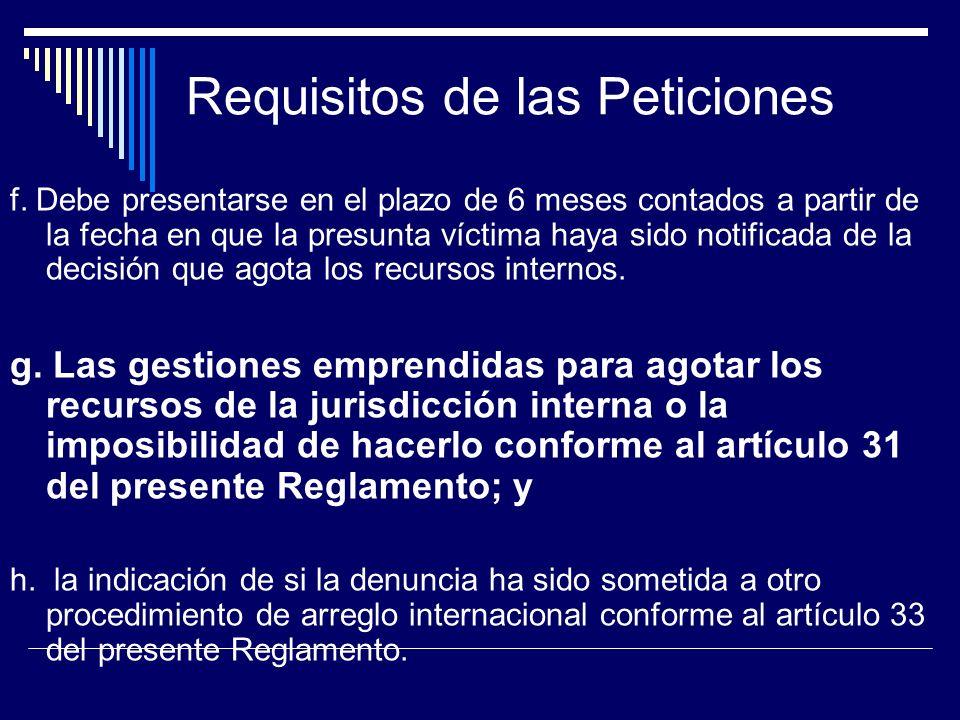 Requisitos de las Peticiones f. Debe presentarse en el plazo de 6 meses contados a partir de la fecha en que la presunta víctima haya sido notificada