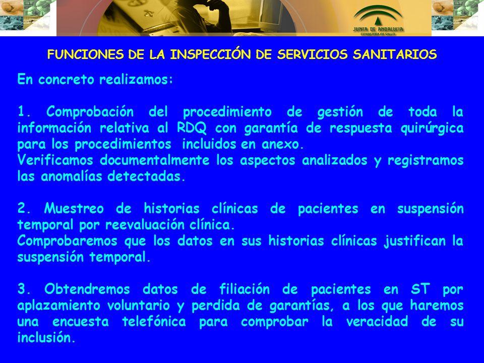 FUNCIONES DE LA INSPECCIÓN DE SERVICIOS SANITARIOS En concreto realizamos: 1. Comprobación del procedimiento de gestión de toda la información relativ