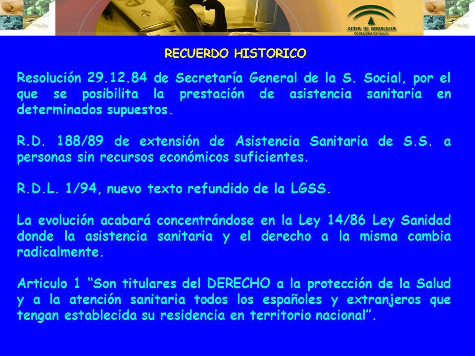 RECUERDO HISTORICO Resolución 29.12.84 de Secretaría General de la S. Social, por el que se posibilita la prestación de asistencia sanitaria en determ