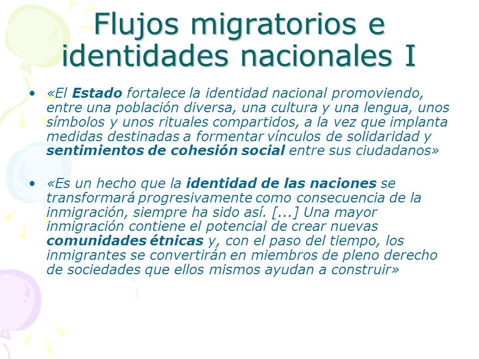 Flujos migratorios e identidades nacionales I «El Estado fortalece la identidad nacional promoviendo, entre una población diversa, una cultura y una l
