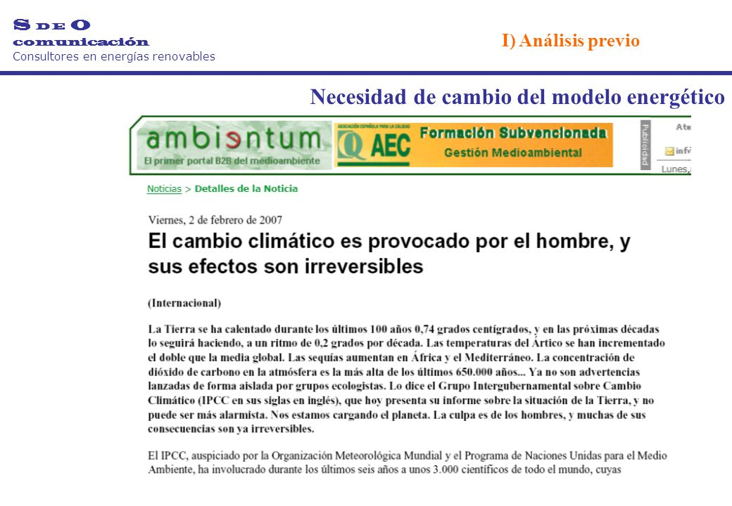 Necesidad de cambio del modelo energético S D E O comunicación Consultores en energías renovables I) Análisis previo