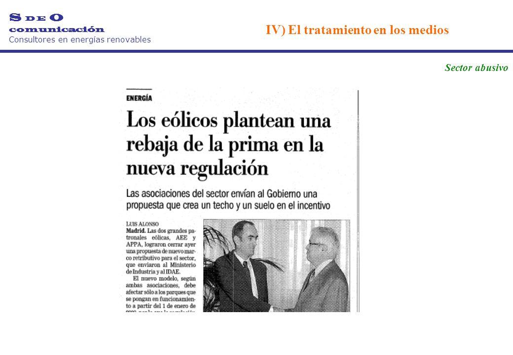 S D E O comunicación Consultores en energías renovables Sector abusivo IV) El tratamiento en los medios