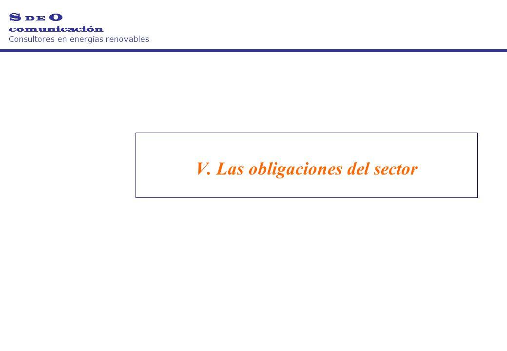 V. Las obligaciones del sector S D E O comunicación Consultores en energías renovables