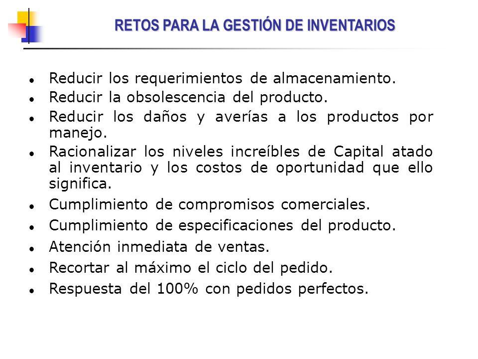 l l Reducir los requerimientos de almacenamiento. l l Reducir la obsolescencia del producto. l l Reducir los daños y averías a los productos por manej