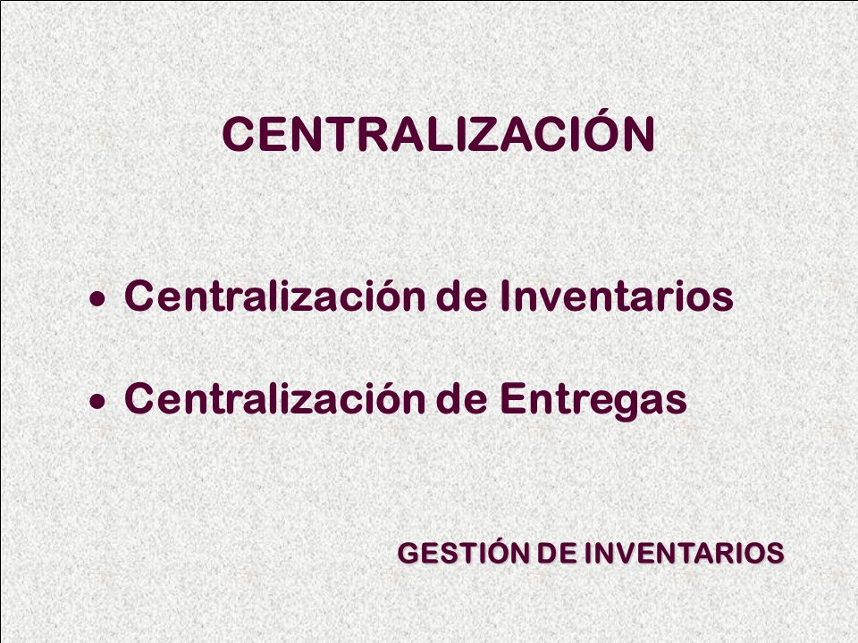 Descentralización vs Centralización Centralización Puntos o zonas de Consumo Centros de Distribución Punto de Abastecimiento 2 Oportunidades : Inventarios Entregas