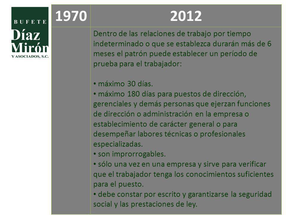 19702012 Dentro de las relaciones de trabajo por tiempo indeterminado o que se establezca durarán más de 6 meses el patrón puede establecer un período