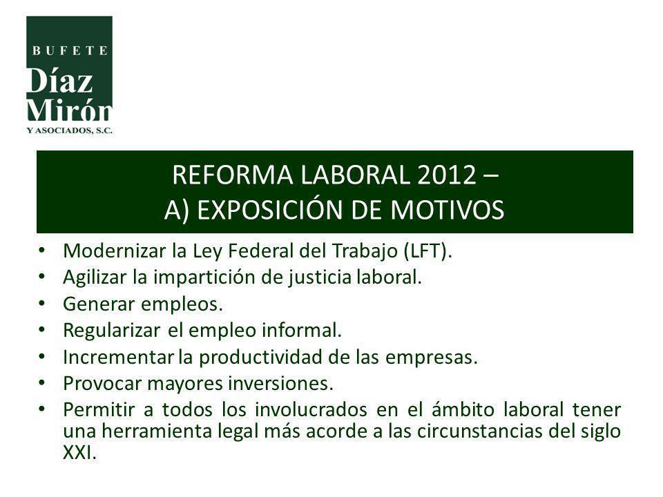 Modernizar la Ley Federal del Trabajo (LFT). Agilizar la impartición de justicia laboral. Generar empleos. Regularizar el empleo informal. Incrementar