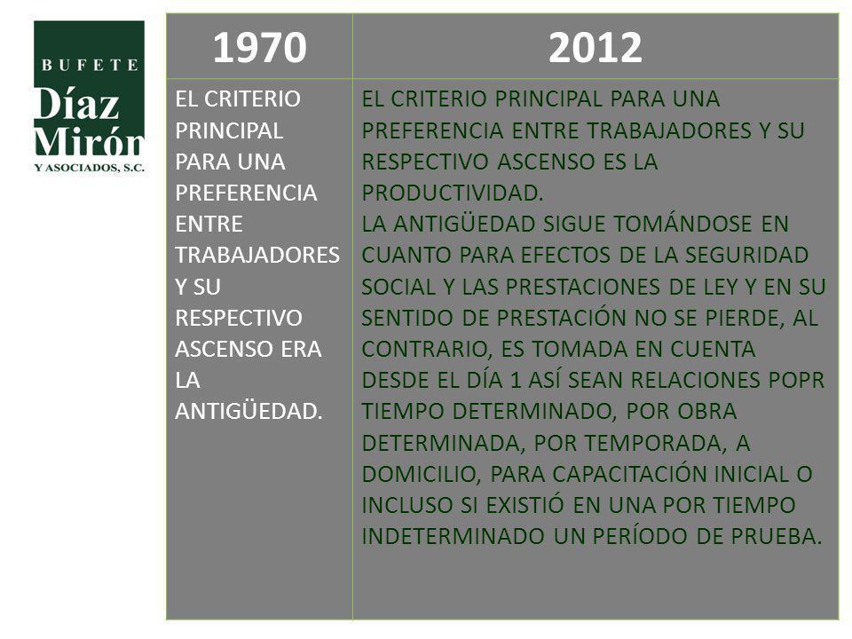19702012 EL CRITERIO PRINCIPAL PARA UNA PREFERENCIA ENTRE TRABAJADORES Y SU RESPECTIVO ASCENSO ERA LA ANTIGÜEDAD. EL CRITERIO PRINCIPAL PARA UNA PREFE