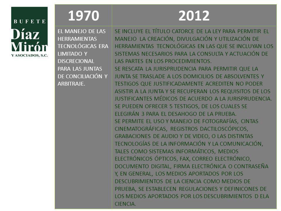 19702012 EL MANEJO DE LAS HERRAMIENTAS TECNOLÓGICAS ERA LIMITADO Y DISCRECIONAL PARA LAS JUNTAS DE CONCILIACIÓN Y ARBITRAJE. SE INCLUYE EL TÍTULO CATO