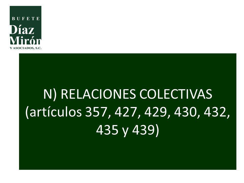 N) RELACIONES COLECTIVAS (artículos 357, 427, 429, 430, 432, 435 y 439)