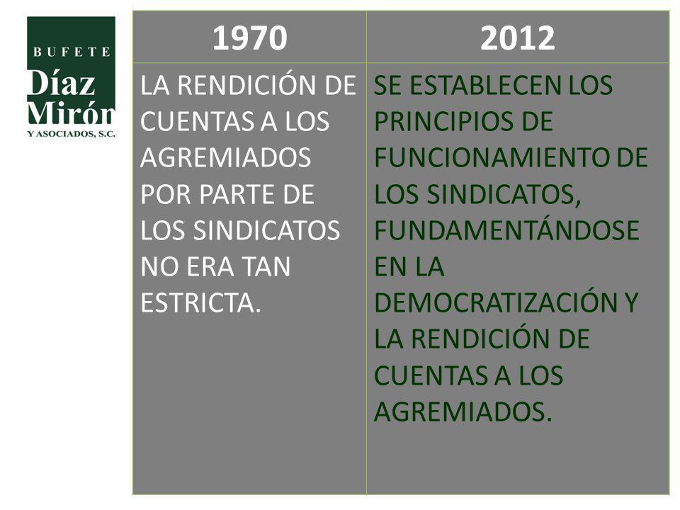 19702012 LA RENDICIÓN DE CUENTAS A LOS AGREMIADOS POR PARTE DE LOS SINDICATOS NO ERA TAN ESTRICTA. SE ESTABLECEN LOS PRINCIPIOS DE FUNCIONAMIENTO DE L
