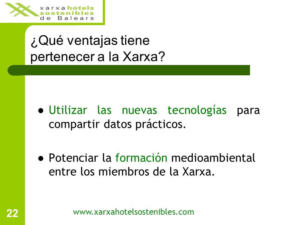 22 www.xarxahotelsostenibles.com Utilizar las nuevas tecnologías para compartir datos prácticos.