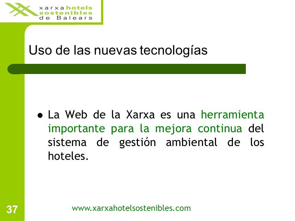 37 Uso de las nuevas tecnologías www.xarxahotelsostenibles.com La Web de la Xarxa es una herramienta importante para la mejora continua del sistema de gestión ambiental de los hoteles.