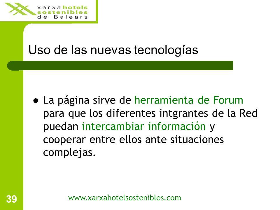 39 Uso de las nuevas tecnologías La página sirve de herramienta de Forum para que los diferentes intgrantes de la Red puedan intercambiar información y cooperar entre ellos ante situaciones complejas.