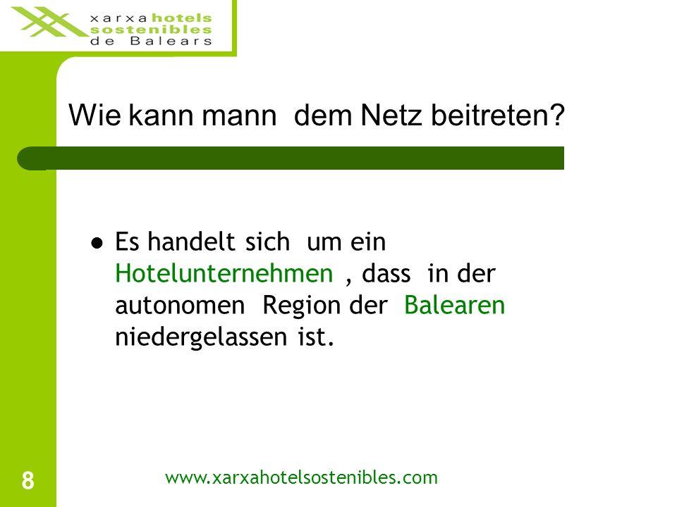 19 Strategische Ziele www.xarxahotelsostenibles.com Führend sein im Eco -Management des balearischen Hotelsektors mit die Balearischen Regierung Kollaboration.
