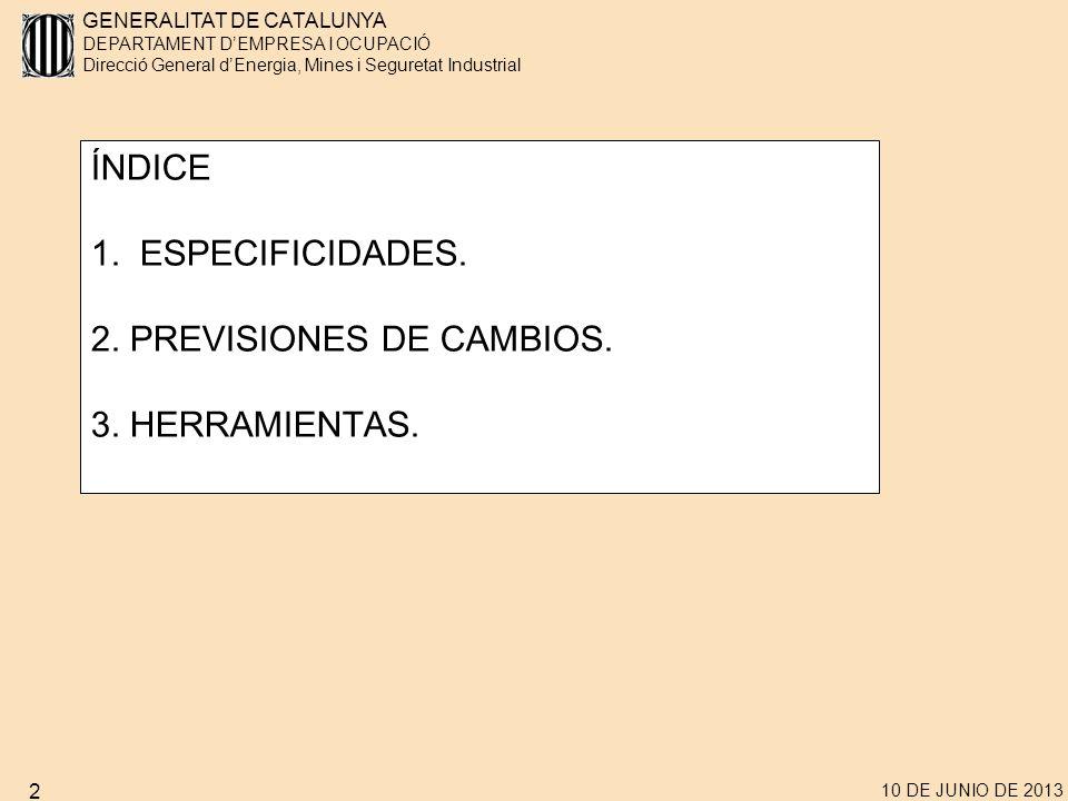 GENERALITAT DE CATALUNYA DEPARTAMENT DEMPRESA I OCUPACIÓ Direcció General dEnergia, Mines i Seguretat Industrial 10 DE JUNIO DE 2013 3 1.