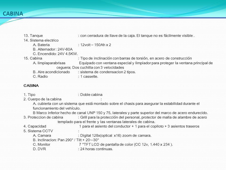 TANQUE DE AGUA 6.Vista de cañon : DSP Color Camera & 7 TFT LCD wide color TV monitor.