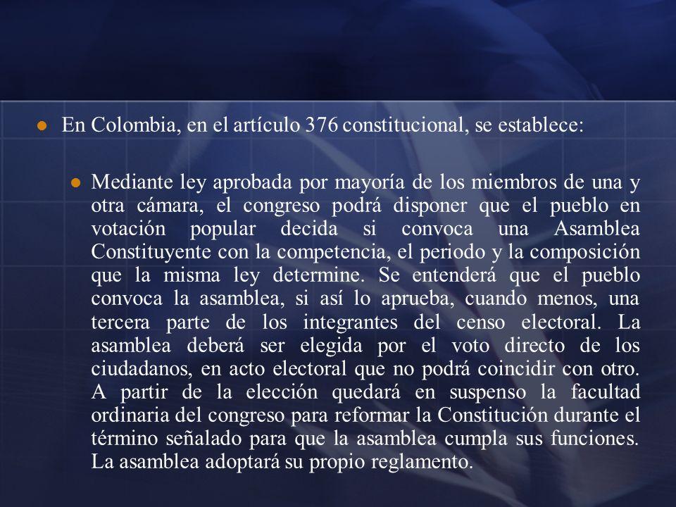 En Colombia, en el artículo 376 constitucional, se establece: Mediante ley aprobada por mayoría de los miembros de una y otra cámara, el congreso podr